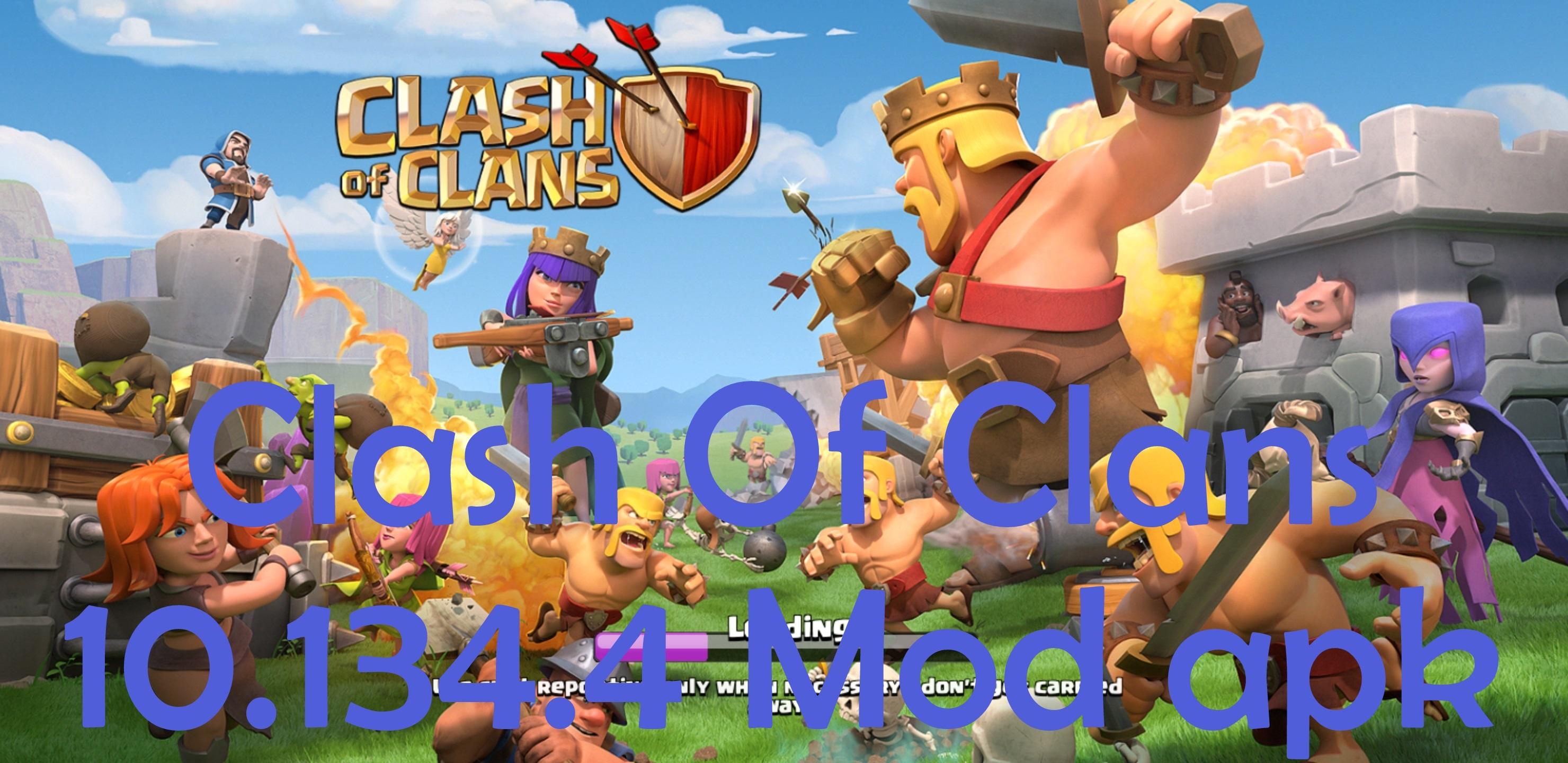 Clash Of Clans 10 134 6 Mod Apk