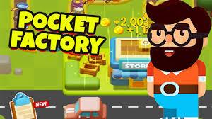 Pocket Factory Mod Apk